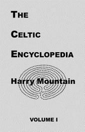 The Celtic Encyclopedia: Volume 1