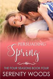 Persuading Spring: A Sexy New Zealand Romance
