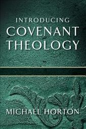 God of Promise: Introducing Covenant Theology