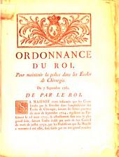 Ordonnance du Roi, pour mantenir la police dans les Écoles de Chirurgie: du 7 Septembre 1760