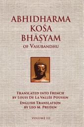 Abhidharmakosabhasyam of Vasubandhu - Vol. III