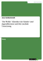 """""""Die Wolke"""". Klassiker der Kinder- und Jugendliteratur und ihre mediale Umsetzung."""