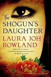 The Shogun's Daughter: A Novel of Feudal Japan