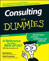 Consulting For Dummies: Edition 2