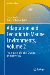Adaptation and Evolution in Marine Environments, Volume 2: The Impacts of Global Change on Biodiversity