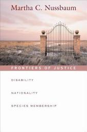 Frontiers of Justice: Disability, Nationality, Species Membership