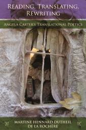 Reading, Translating, Rewriting: Angela Carter's Translational Poetics