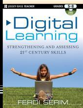 Digital Learning: Strengthening and Assessing 21st Century Skills, Grades 5-8