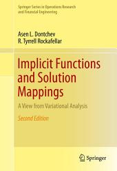 Implicit Functions and Solution Mappings: A View from Variational Analysis, Edition 2