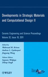 Developments in Strategic Materials and Computational Design II: Ceramic Engineering and Science Proceedings