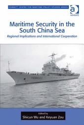 Maritime Security in the South China Sea: Regional Implications and International Cooperation
