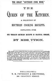 The Queen of the Kitchen: A Collection of Southern Cooking Receipts. Containing Over One Thousand Southern Receipts in Practical Cookery