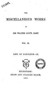 The Miscellaneous Works of Sir Walter Scott, Bart: Life of Napoleon. 2, Volume 9