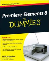 Premiere Elements 8 For Dummies: Edition 2