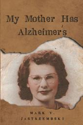 My Mother Has Alzheimer's