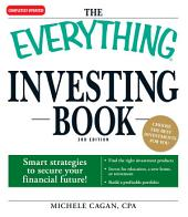 The Everything Investing Book: Smart strategies to secure your financial future!, Edition 3