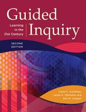 Guided Inquiry: Learning in the 21st Century, 2nd Edition: Learning in the 21st Century