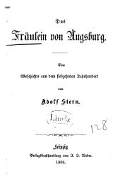 Das Fr�aulein von Augsburg: eine Geschichte aus dem siebzehnten Jahrhundert