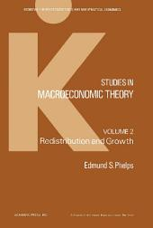 Studies in Macroeconomic Theory: Redistribution and Growth, Volume 2