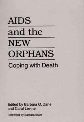 AIDS and the New Orphans: Coping with Death