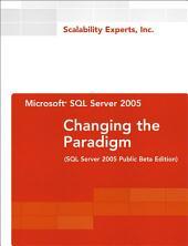 Microsoft SQL Server 2005: Changing the Paradigm