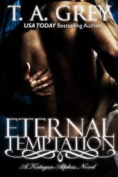 Eternal Temptation: The Kategan Alphas, #4