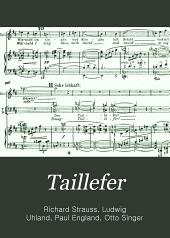 Taillefer: Ballade von Ludwig Uhland für Chor, Soli und Orchester, op. 52