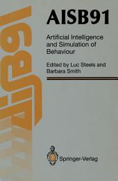AISB91: Proceedings of the Eighth Conference of the Society for the Study of Artificial Intelligence and Simulation of Behaviour, 16–19 April 1991, University of Leeds