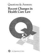 Recent Changes in Health Care Law: Questions and Answers