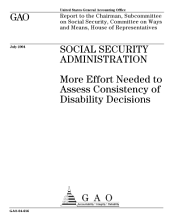 Social Security Administration more effort needed to assess consistency of disability decisions : report to the Chairman, Subcommittee on Social Security, Committee on Ways and Means, House of Representatives.