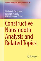 Constructive Nonsmooth Analysis and Related Topics