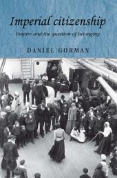 Imperial Citizenship: Empire and the question of belonging