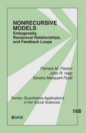 Nonrecursive Models: Endogeneity, Reciprocal Relationships, and Feedback Loops