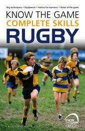 Know the Game: Complete skills: Rugby