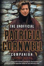 The Unofficial Patricia Cornwell Companion: A Guide to the Bestselling Author's Life and Work