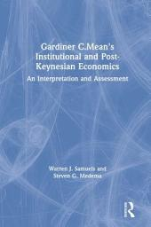 Gardiner C. Means, Institutionalist and Post Keynesian