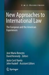 New Approaches to International Law: The European and the American Experiences