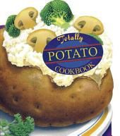 Totally Potato Cookbook