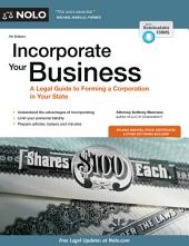 Incorporate Your Business: A Legal Guide to Forming a Corporation in Your State, Edition 7