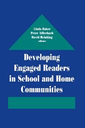 Developing Engaged Readers in School and Home Communities