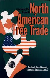North American Free Trade: Assessing the Impact