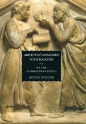 "Aristotle's Dialogue with Socrates: On the ""Nicomachean Ethics"""