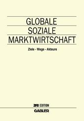 Globale Soziale Marktwirtschaft: Ziele — Wege — Akteure