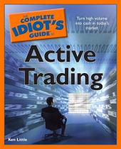 The Complete Idiot's Guide to Active Trading
