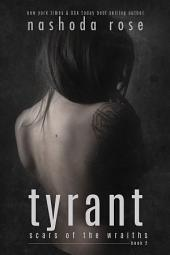 Tyrant (Scars of the Wraiths, Book 2)