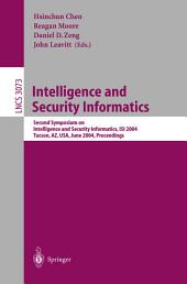 Intelligence and Security Informatics: Second Symposium on Intelligence and Security Informatics, ISI 2004, Tucson, AZ, USA, June 10-11, 2004, Proceedings, Volume 2