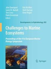 Challenges to Marine Ecosystems: Proceedings of the 41st European Marine Biology Symposium