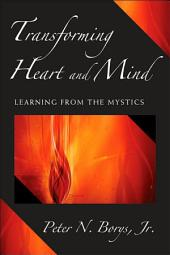 Transforming Heart and Mind: Learning from the Mystics