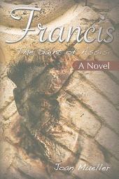 Francis: The Saint of Assisi : a Novel