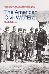 The Routledge Companion to the American Civil War Era